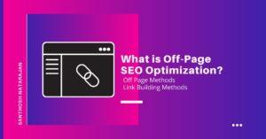 What is Off-Page SEO Optimization santhosh natarajan