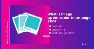 What is Image Optimization in On-page SEO santhosh natarajan