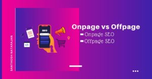 difference between onpage offpage SEO Service in Trichy santhosh natarajan