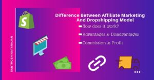 Difference Between Affiliate Marketing And Drop shipping Model pros cons advantages disadvantages positive negative