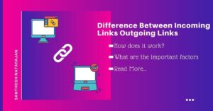 Difference between incoming links outgoing links in seo how its works