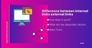 Difference between internal links external links how works