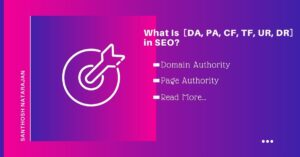 What is DA PA CF TF UR DR in SEO difference between how to improve