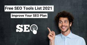 Free SEO Tools List Improve Your SEO Plan